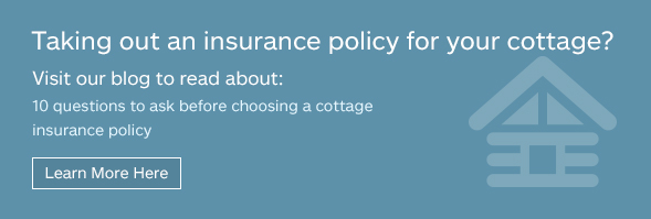 Taking out an insurance policy for your cottage?